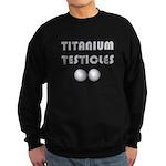 Titanium Testicles Sweatshirt (dark)