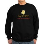 Caffeine/Nicotine Sweatshirt (dark)