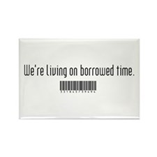 Borrowed Time Rectangle Magnet