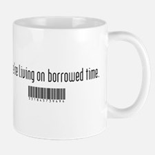 Borrowed Time Mug