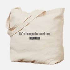 Borrowed Time Tote Bag
