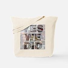 Yes We Did Tote Bag