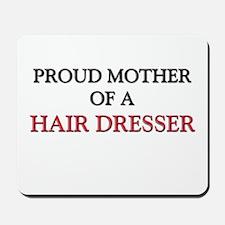Proud Mother Of A HAIR DRESSER Mousepad
