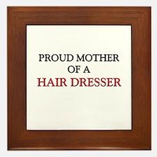 Proud Mother Of A HAIR DRESSER Framed Tile