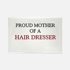 Proud Mother Of A HAIR DRESSER Rectangle Magnet
