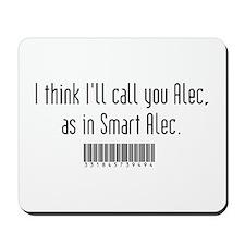 Smart Alec Mousepad