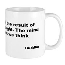 Buddha Mind Is Everything Quote Mug