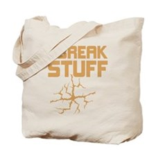 I Break Stuff Tote Bag