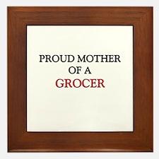 Proud Mother Of A GROCER Framed Tile