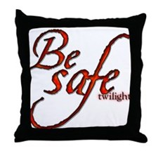 Twilight Movie's - Be Safe Qu Throw Pillow