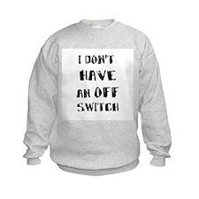 Off Switch Sweatshirt