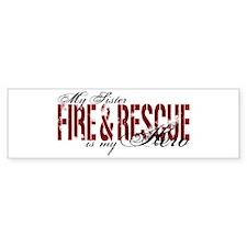 Sister My Hero - Fire & Rescue Bumper Stickers