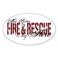 Sister My Hero - Fire & Rescue Oval Stickers
