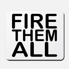 """Fire. Them. All."" Mousepad"