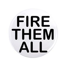 """""""Fire. Them. All."""" 3.5"""" Button (100 pack)"""