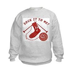 Sock It To Me! Sweatshirt