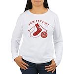 Sock It To Me! Women's Long Sleeve T-Shirt