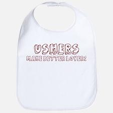 Ushers make better lovers Bib