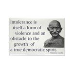 Gandhi quote - Intolerance is Rectangle Magnet (10