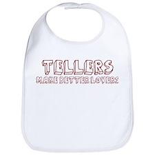 Tellers make better lovers Bib