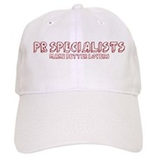 Pr Specialists make better lo Baseball Cap