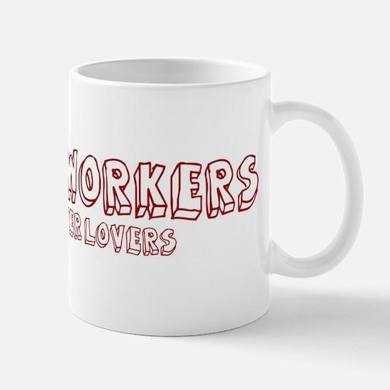 Postal Workers make better lo Mug