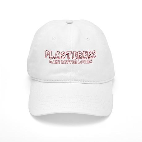 Plasterers make better lovers Cap