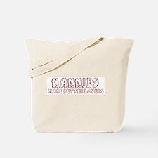 Nannies make better lovers Tote Bag