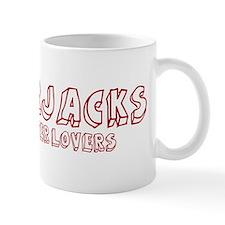 Lumberjacks make better lover Mug