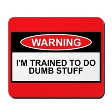 Mousepad for trained dumb people