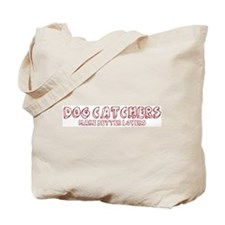 Dog Catchers make better love Tote Bag