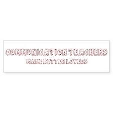 Communication Teachers make b Bumper Bumper Sticker