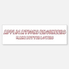 Applications Engineers make b Bumper Bumper Bumper Sticker