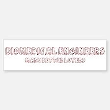 Biomedical Engineers make bet Bumper Bumper Bumper Sticker