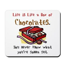 Life is a Box of Chocolates Mousepad