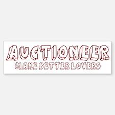 Auctioneer make better lovers Bumper Bumper Bumper Sticker
