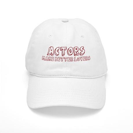 Actors make better lovers Cap
