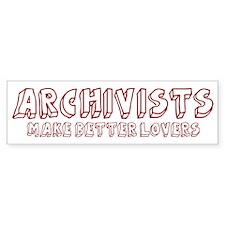 Archivists make better lovers Bumper Bumper Sticker