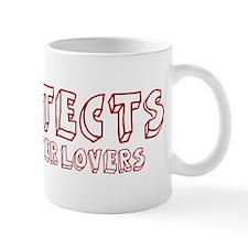 Architects make better lovers Mug