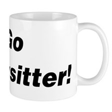 Go Babysitter! Mug