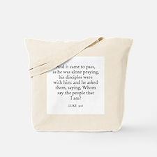 LUKE  9:18 Tote Bag