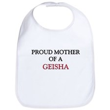Proud Mother Of A GEISHA Bib