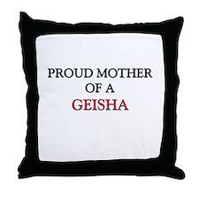 Proud Mother Of A GEISHA Throw Pillow