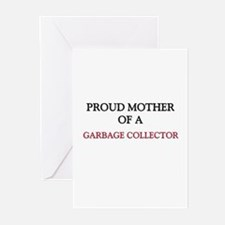 Proud Mother Of A GARBAGE COLLECTOR Greeting Cards