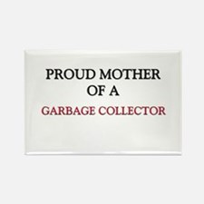 Proud Mother Of A GARBAGE COLLECTOR Rectangle Magn