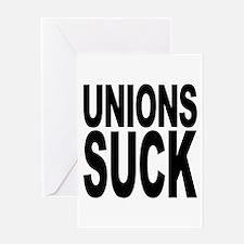 Unions Suck Greeting Card