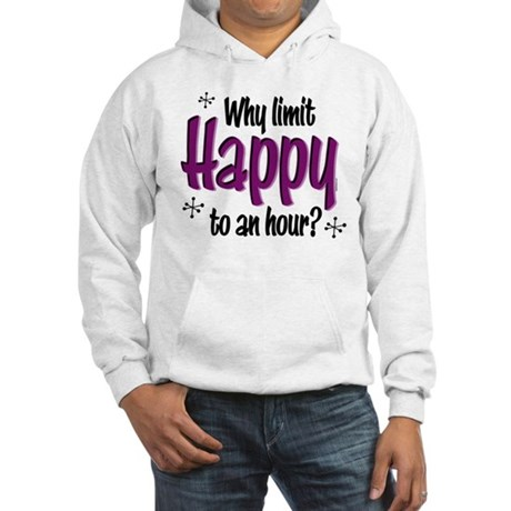 Limit Happy Hour? Hooded Sweatshirt