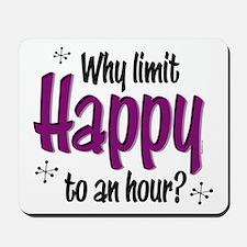 Limit Happy Hour? Mousepad