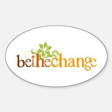 Be the change - Earthy - Floral Oval Decal