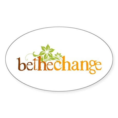 Be the change - Earthy - Floral Oval Sticker